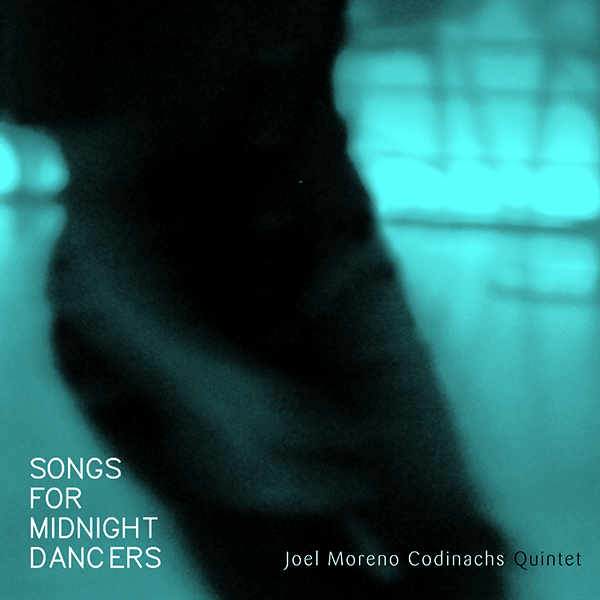 "Joel Moreno Codinachs ""Songs For Midnight Dancers"""